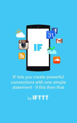 تطبيق IF by IFTTT لضبط أعمالك اليومية التلقائية للاندرويد