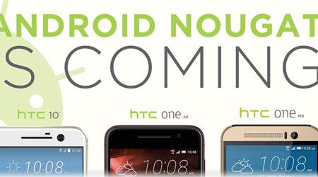 شركة HTC تؤكد: قائمة الهواتف التي ستحصل على الأندرويد نوجا