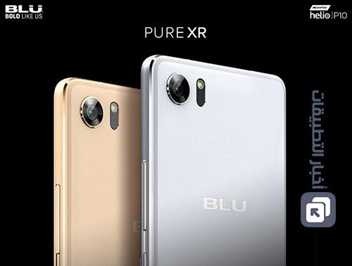 الإعلان رسمياً عن هاتف Blu Pure XR - المواصفات و السعر !