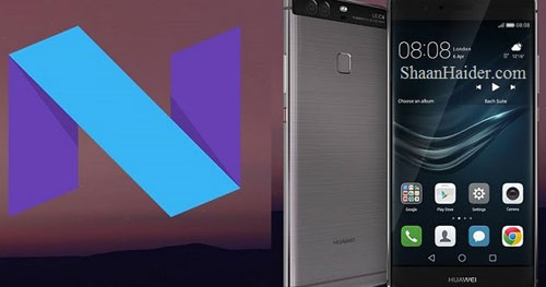 هواوي تصدر تحديث أندرويد 7.0 لهواتف Huawei P9 و Mate 8، هل وصلكم ؟